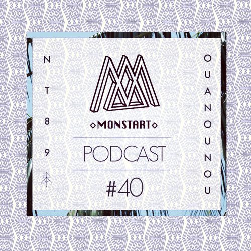 MONSTART CREW PODCAST / EPISODE #40 : NT89 (RARA AVES) / OUANOUNOU (MONSTART)