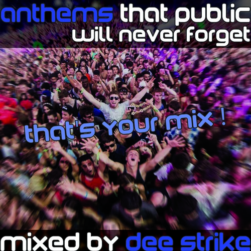 Anthems That Public Will Never Forget by Dee Strike, January 2k14