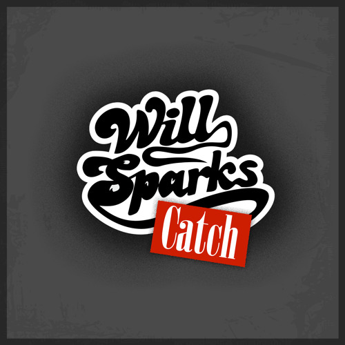 Will Sparks - Catch (Original Mix) [Ultra/Sony] OUT NOW!