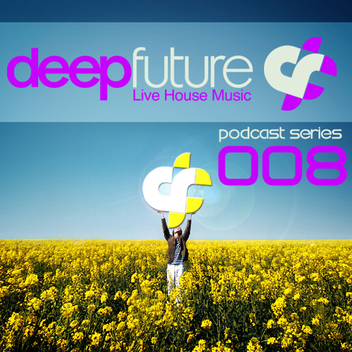 Deep Future ® - Podcast Series 008