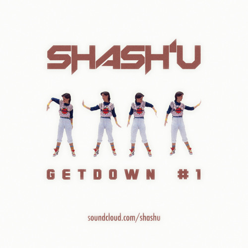 SHASH'U - GETDOWN #1