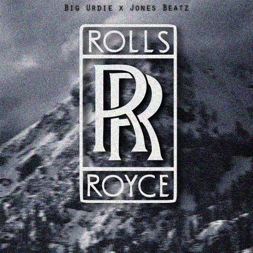 Rolls Royce [Big Urdie X Jones Beatz]