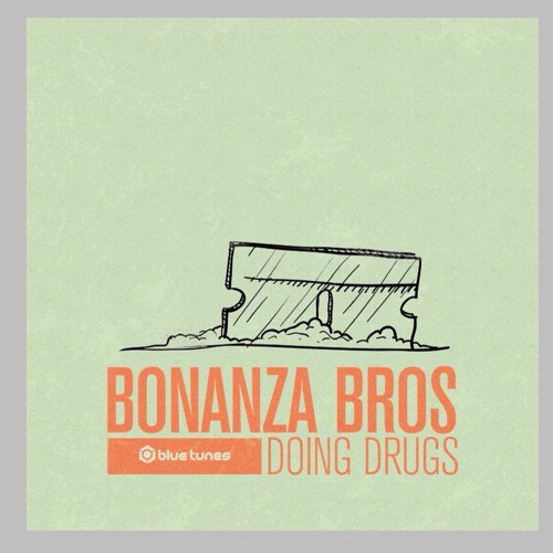 "BONANZA BROS - ""DOING DRUGS EP"" - 3 TRACKS TEASER - BLUE TUNES RECORDS"