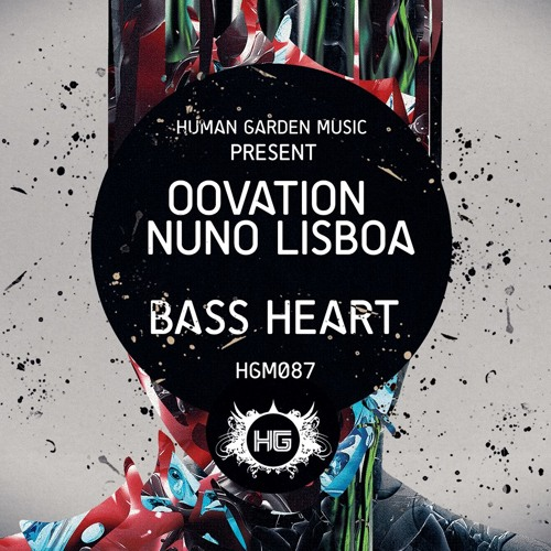 Nuno Lisboa & Oovation - Bass Heart (Original Mix) [HUMAN GARDEN MUSIC]