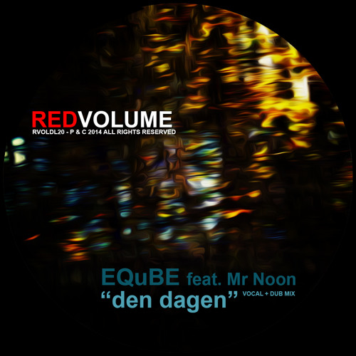 EQuBE feat Mr Noon - Den Dagen (RVOLDL20)