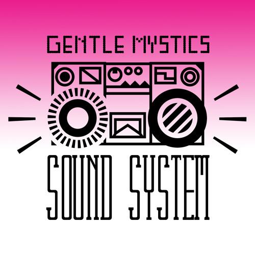 Gentle Mystics Soundsystem Elemental Mix - **free download**
