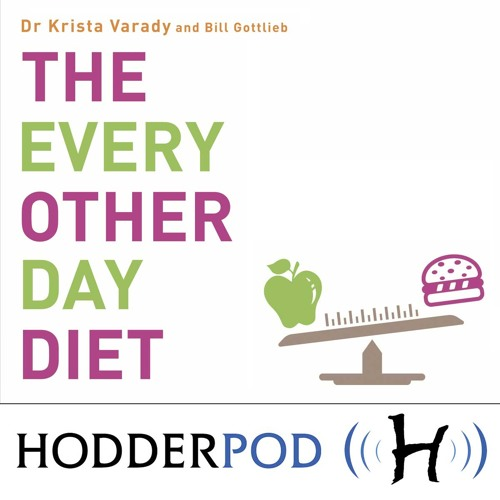 interview dr krista varady on the every other day diet by hodder books free listening on soundcloud