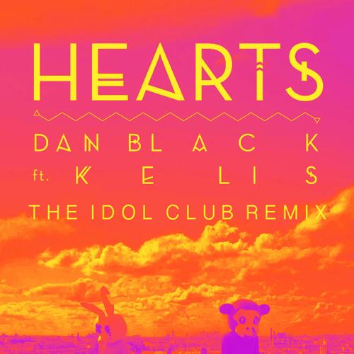 Dan Black - Hearts Feat. Kelis (The Idol Club Remix)