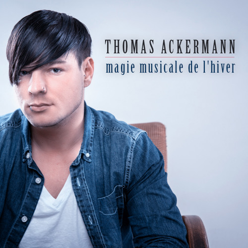 Thomas Ackermann magie musicale de l'hiver [Feb.2014]