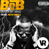 B.o.B - Out Of My Mind Ft. Nicki Minaj (Varez Remix)
