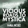 Dimitri Vegas & Like Mike vs. Deniz Koyu vs Blasterjaxx vs. Ibranovski - Vicious Roads To Mystica