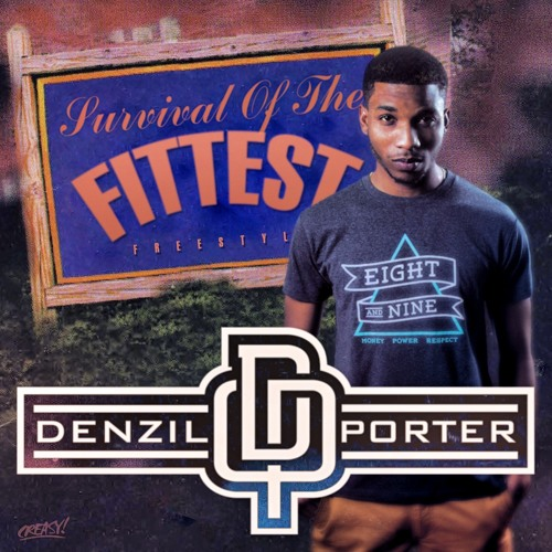 Denzil Porter- Survival Of The Fittest