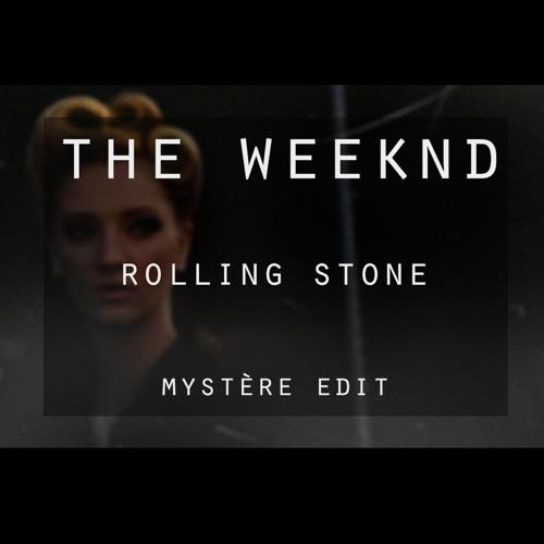 The Weeknd - Rolling Stone (Mystère Edit)