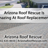Arizona Roof Rescue Is Amazing At Roof Replacements