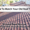 How To Match Your Old Roof Tiles With Arizona Roof Expert Alan Monzon