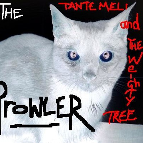 The Prowler - Tante Meli & The Weighty Tree