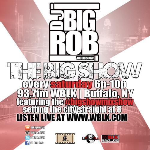 1 - 25 - 14 DJ Big Rob - The Big Show Mixshow On WBLK In Buffalo NY (FULL SHOW)