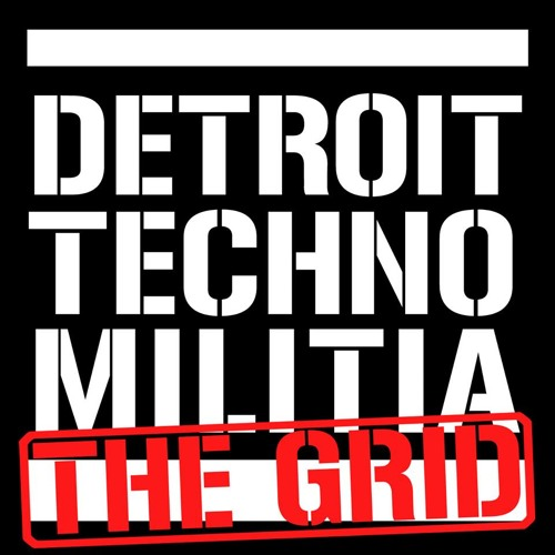 Detroit Techno Militia - The Grid - Episode 23