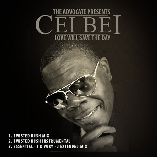 The Advocate pres. Cei Bei - Love Will Save The Day (Twisted Rush Mix)