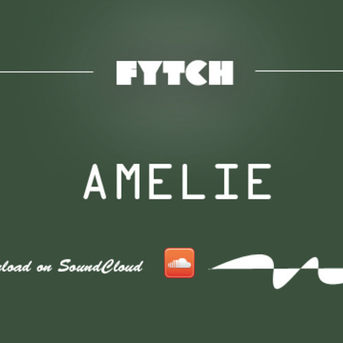 Amelie by Fytch
