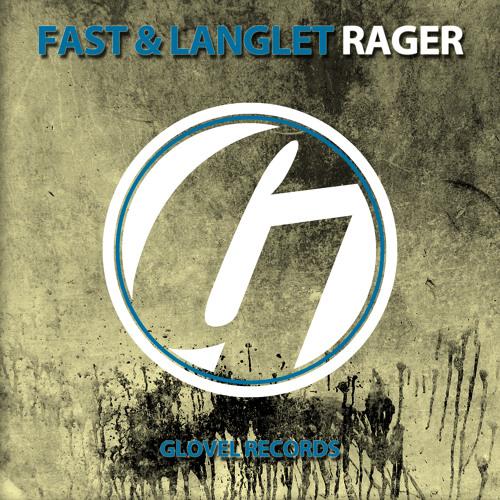Fast & Langlet - Rager (Original Mix)