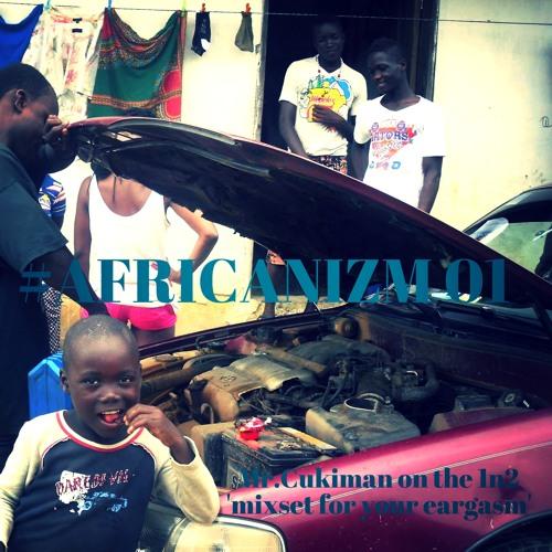 CUKIMAN #AFRICANIZM 01 [ Free Download ]