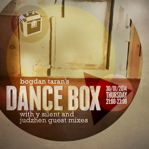 Dance Box with Bogdan Taran - 30 Jan 2014 feat. Y Silent & Judzhen guest mixes