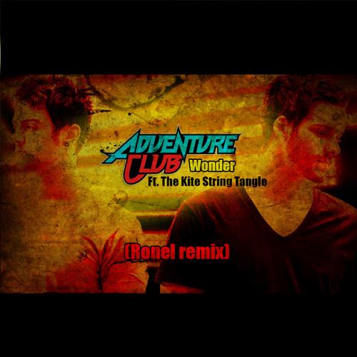 Adventure Club-Wonder(Ronel Remix)