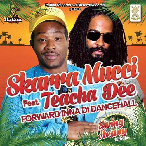 Skarra Mucci & Teacha Dee - Forward Inna Di Dance [Swing Heavy Riddim 2014]