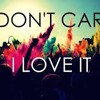 I don´t  care  I  love  It  -Dj Luis Vazquez (Original mix ) 3A.M.