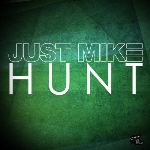 Just Mike - Hunt