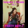 Free Download Party Boyz: Season 1 Finale Pt. 1 Mp3
