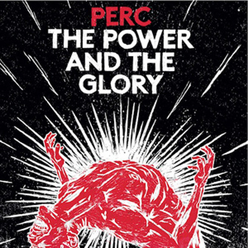 perc - the power & the glory (shop excerpts)