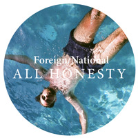 Foreign/National - All Honesty