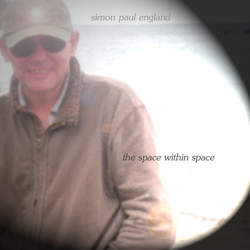 simon paul england - the space within space............