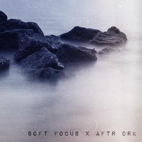 AFTR DRK Guest Mix • Soft Focus