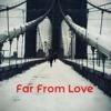 So Far From Love ft Nadia