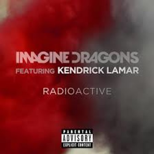 Imagine dragon-Radioactive (Remix) Ft. Kendrick Lamar