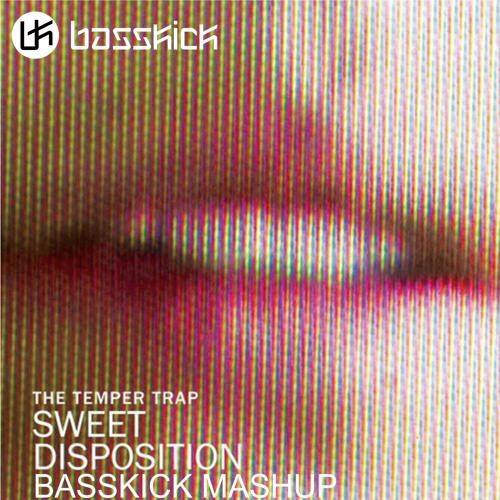 Sweet Disposition (Basskick Mash-Up)