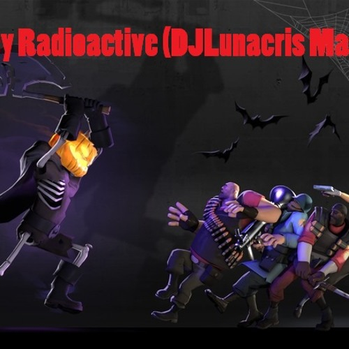 Hey Radioactive (DJLunacris Mashup)