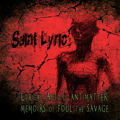 Lyrical Acid: Anti-Matter  (Memoirs of Foul the Savage)