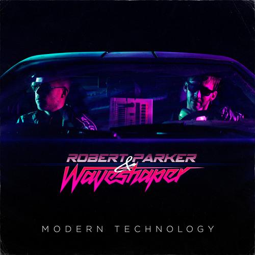 Robert Parker & Waveshaper - Modern Technology