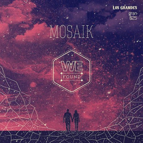 [GRAN 025] MOSAIK 'We Found' (Clips)- Out February 3rd