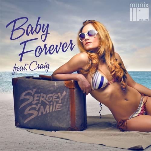 Sergey Smile feat. Craig - Baby Forever (Original Mix)