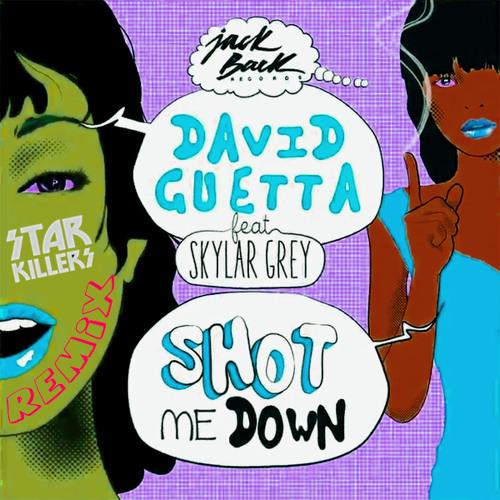 Shot Me Down (Starkillers F.U.I.F Remix)