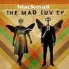 blackmail - Mad World [Tears for Fears Cover] (Free Download)