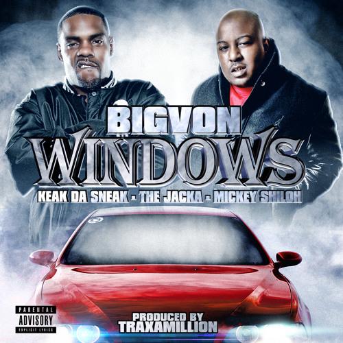 BIGVON - Windows ft Keak Da Sneak, the Jacka & Mickey Shiloh (Prod By Traxamillion)
