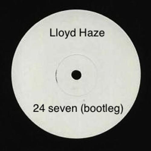 Lloyd Haze ...24 seven