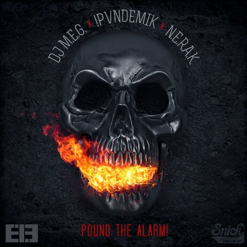 DJ M.E.G. & N.E.R.A.K. x !PVNDEMIK  - Pound The Alarm Now (Original Mix) BUY NOW !