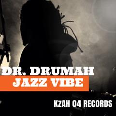 Jazz Vibe!!! (Dr. Drumah)
